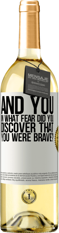 24,95 € Free Shipping   White Wine WHITE Edition And you, in what fear did you discover that you were brave? White Label. Customizable label Young wine Harvest 2020 Verdejo