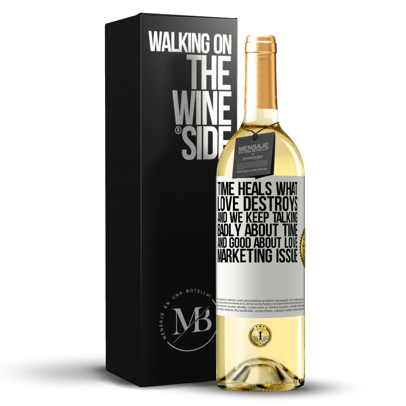 24,95 € Free Shipping | White Wine WHITE Edition Time heals what love destroys. And we keep talking badly about time and good about love. Marketing issue White Label. Customizable label Young wine Harvest 2020 Verdejo