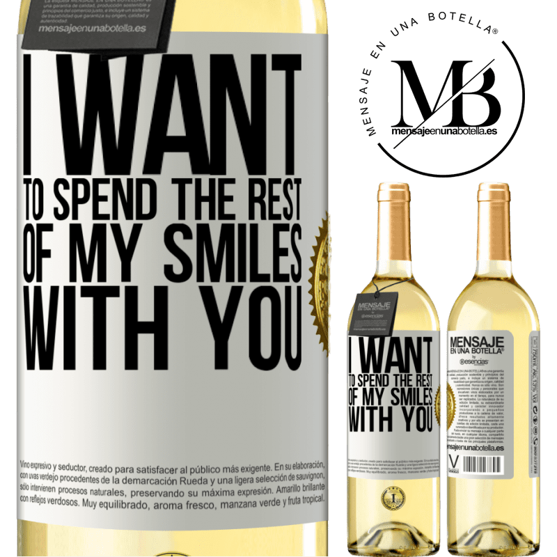 24,95 € Free Shipping | White Wine WHITE Edition I want to spend the rest of my smiles with you White Label. Customizable label Young wine Harvest 2020 Verdejo