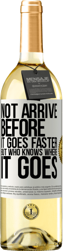 24,95 € Free Shipping | White Wine WHITE Edition Not arrive before it goes faster, but who knows where it goes White Label. Customizable label Young wine Harvest 2020 Verdejo