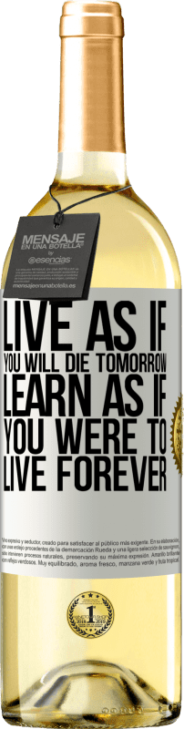 24,95 € Free Shipping | White Wine WHITE Edition Live as if you will die tomorrow. Learn as if you were to live forever White Label. Customizable label Young wine Harvest 2020 Verdejo