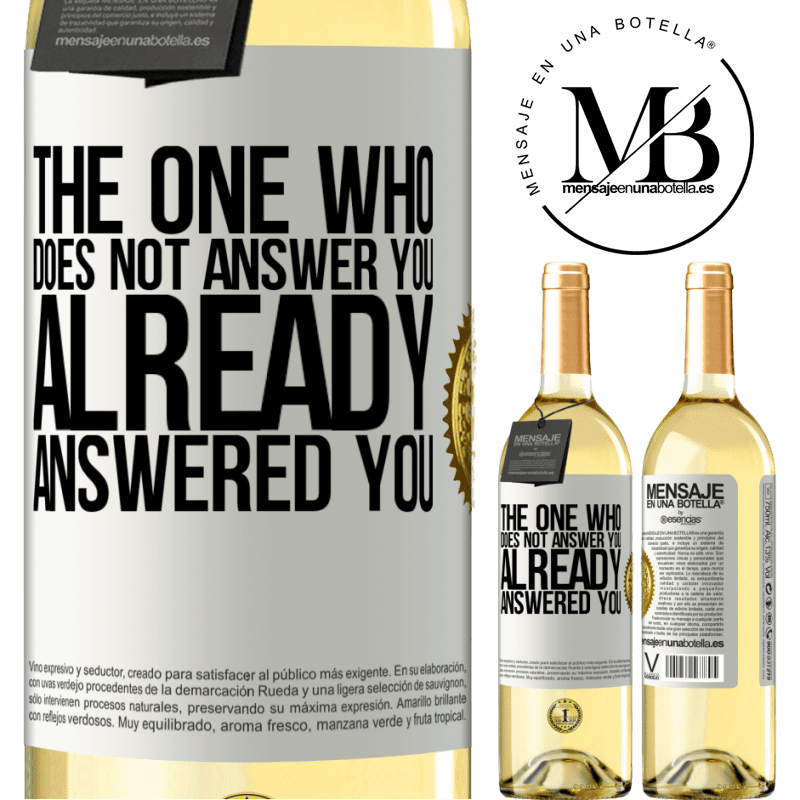24,95 € Free Shipping | White Wine WHITE Edition The one who does not answer you, already answered you White Label. Customizable label Young wine Harvest 2020 Verdejo