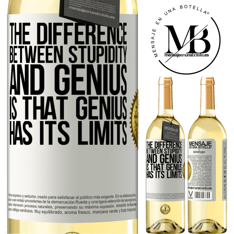 24,95 € Free Shipping   White Wine WHITE Edition The difference between stupidity and genius, is that genius has its limits White Label. Customizable label Young wine Harvest 2020 Verdejo