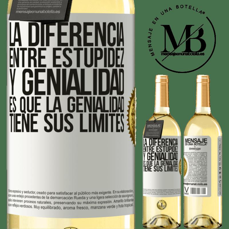 24,95 € Envoi gratuit | Vin blanc Édition WHITE La différence entre la stupidité et le génie, c'est que le génie a ses limites Étiquette Blanche. Étiquette personnalisable Vin jeune Récolte 2020 Verdejo
