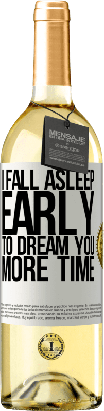 24,95 € Free Shipping | White Wine WHITE Edition I fall asleep early to dream you more time White Label. Customizable label Young wine Harvest 2020 Verdejo