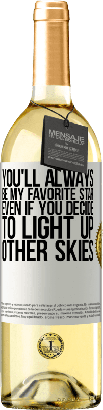 24,95 € Free Shipping   White Wine WHITE Edition You'll always be my favorite star, even if you decide to light up other skies White Label. Customizable label Young wine Harvest 2020 Verdejo