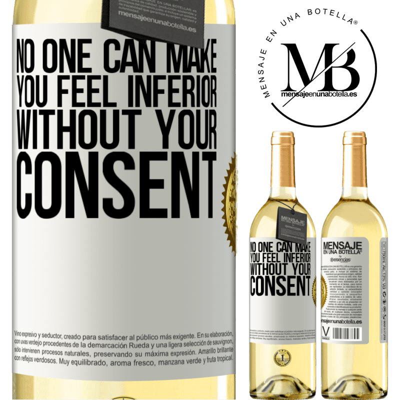 24,95 € Free Shipping | White Wine WHITE Edition No one can make you feel inferior without your consent White Label. Customizable label Young wine Harvest 2020 Verdejo