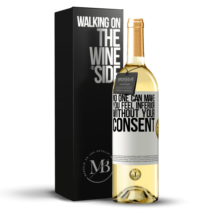 24,95 € Free Shipping   White Wine WHITE Edition No one can make you feel inferior without your consent White Label. Customizable label Young wine Harvest 2020 Verdejo