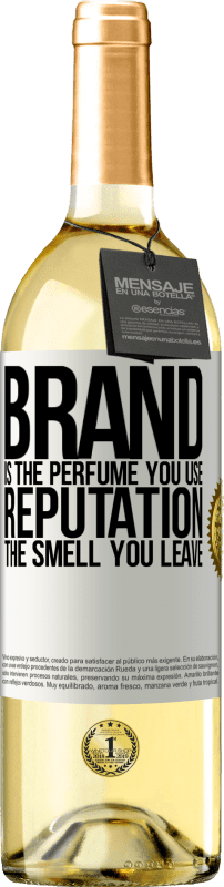 24,95 € | White Wine WHITE Edition Brand is the perfume you use. Reputation, the smell you leave White Label. Customizable label Young wine Harvest 2020 Verdejo