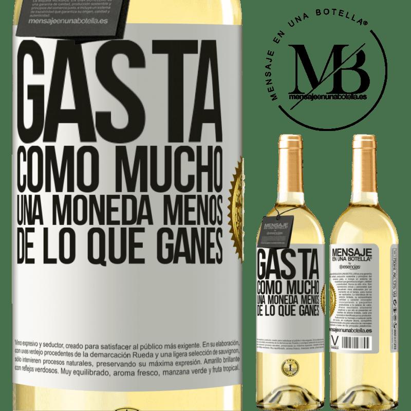 24,95 € Envío gratis | Vino Blanco Edición WHITE Gasta, como mucho, una moneda menos de lo que ganes Etiqueta Blanca. Etiqueta personalizable Vino joven Cosecha 2020 Verdejo