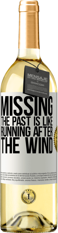 «Missing the past is like running after the wind» WHITE Edition