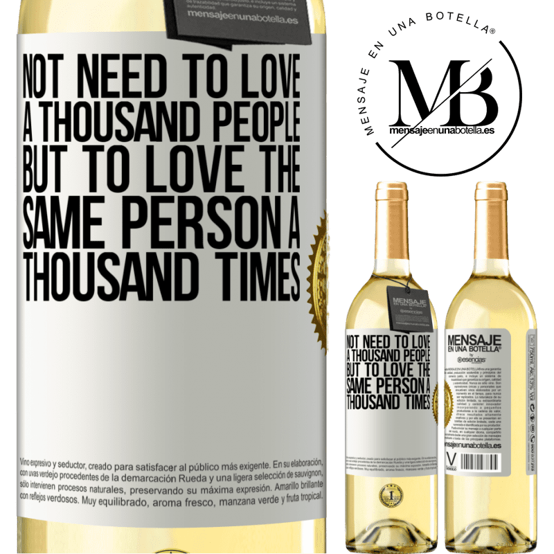 24,95 € Free Shipping   White Wine WHITE Edition Not need to love a thousand people, but to love the same person a thousand times White Label. Customizable label Young wine Harvest 2020 Verdejo