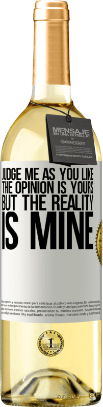 24,95 € Free Shipping   White Wine WHITE Edition Judge me as you like. The opinion is yours, but the reality is mine White Label. Customizable label Young wine Harvest 2020 Verdejo