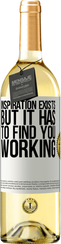 24,95 € | White Wine WHITE Edition Inspiration exists, but it has to find you working White Label. Customizable label Young wine Harvest 2020 Verdejo
