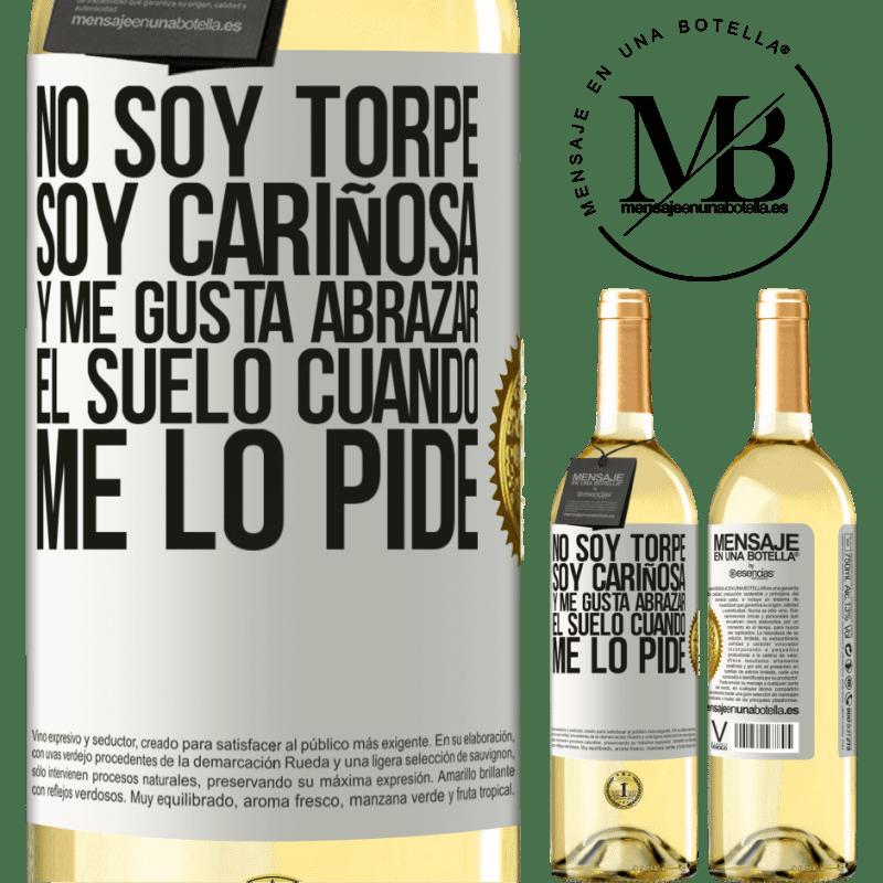 24,95 € Envío gratis   Vino Blanco Edición WHITE No soy torpe, soy cariñosa, y me gusta abrazar el suelo cuando me lo pide Etiqueta Blanca. Etiqueta personalizable Vino joven Cosecha 2020 Verdejo