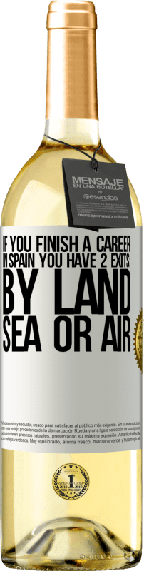 24,95 € Free Shipping   White Wine WHITE Edition If you finish a race in Spain you have 3 starts: by land, sea or air White Label. Customizable label Young wine Harvest 2020 Verdejo