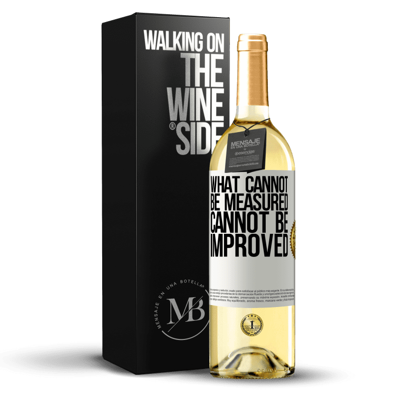 24,95 € Free Shipping | White Wine WHITE Edition What cannot be measured cannot be improved White Label. Customizable label Young wine Harvest 2020 Verdejo