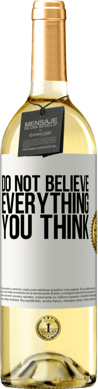 24,95 € Free Shipping | White Wine WHITE Edition Do not believe everything you think White Label. Customizable label Young wine Harvest 2020 Verdejo