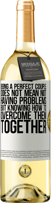 24,95 € Free Shipping | White Wine WHITE Edition Being a perfect couple does not mean not having problems, but knowing how to overcome them together White Label. Customizable label Young wine Harvest 2020 Verdejo