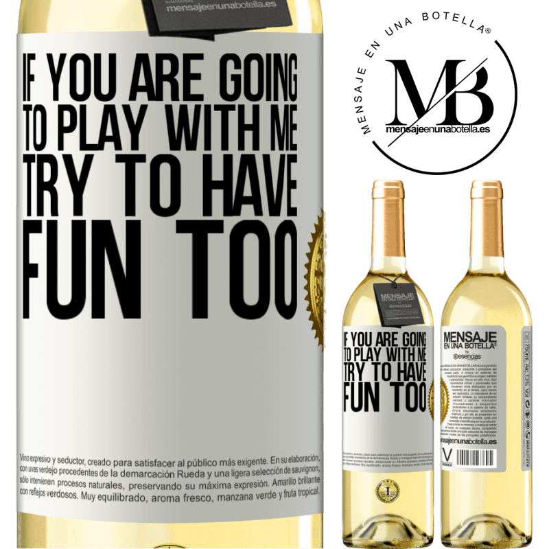 24,95 € Free Shipping | White Wine WHITE Edition If you are going to play with me, try to have fun too White Label. Customizable label Young wine Harvest 2020 Verdejo