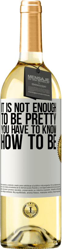 24,95 € Free Shipping   White Wine WHITE Edition It is not enough to be pretty. You have to know how to be White Label. Customizable label Young wine Harvest 2020 Verdejo