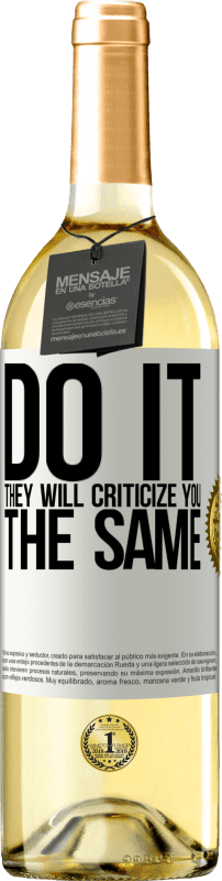 24,95 € Free Shipping | White Wine WHITE Edition DO IT. They will criticize you the same White Label. Customizable label Young wine Harvest 2020 Verdejo