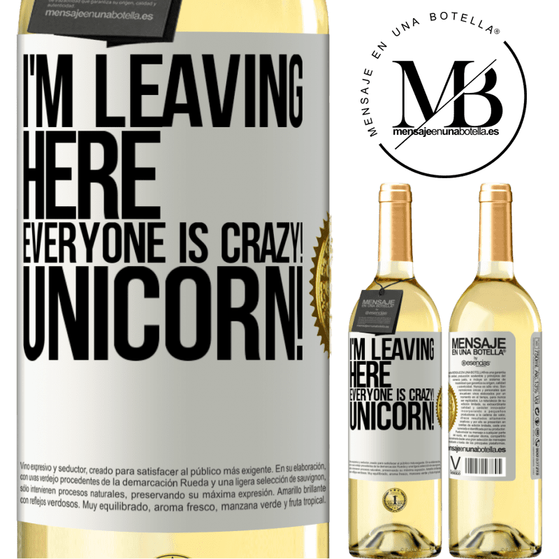 24,95 € Free Shipping | White Wine WHITE Edition I'm leaving here, everyone is crazy! Unicorn! White Label. Customizable label Young wine Harvest 2020 Verdejo