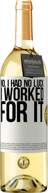 24,95 € Free Shipping | White Wine WHITE Edition No. I had no luck, I worked for it White Label. Customizable label Young wine Harvest 2020 Verdejo