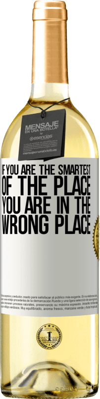24,95 € | White Wine WHITE Edition If you are the smartest of the place, you are in the wrong place White Label. Customizable label Young wine Harvest 2020 Verdejo