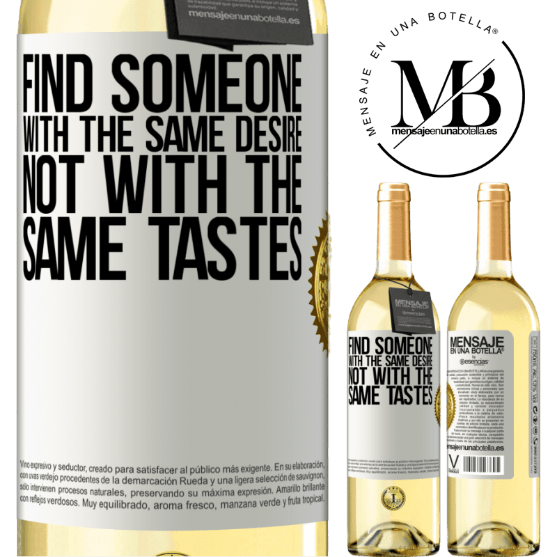 24,95 € Free Shipping | White Wine WHITE Edition Find someone with the same desire, not with the same tastes White Label. Customizable label Young wine Harvest 2020 Verdejo