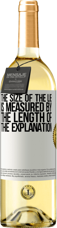 24,95 € Free Shipping | White Wine WHITE Edition The size of the lie is measured by the length of the explanation White Label. Customizable label Young wine Harvest 2020 Verdejo