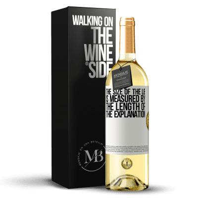 «The size of the lie is measured by the length of the explanation» WHITE Edition