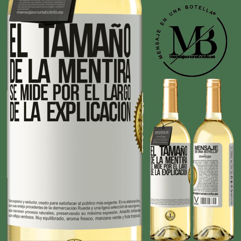 24,95 € Envoi gratuit   Vin blanc Édition WHITE La taille du mensonge est mesurée par la longueur de l'explication Étiquette Blanche. Étiquette personnalisable Vin jeune Récolte 2020 Verdejo