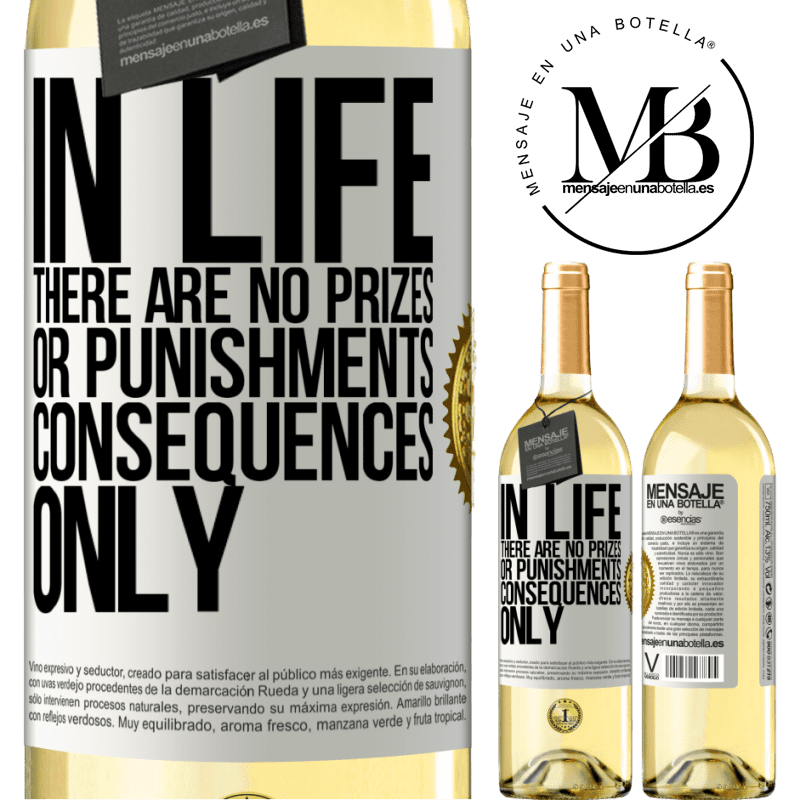 24,95 € Free Shipping | White Wine WHITE Edition In life there are no prizes or punishments. Consequences only White Label. Customizable label Young wine Harvest 2020 Verdejo