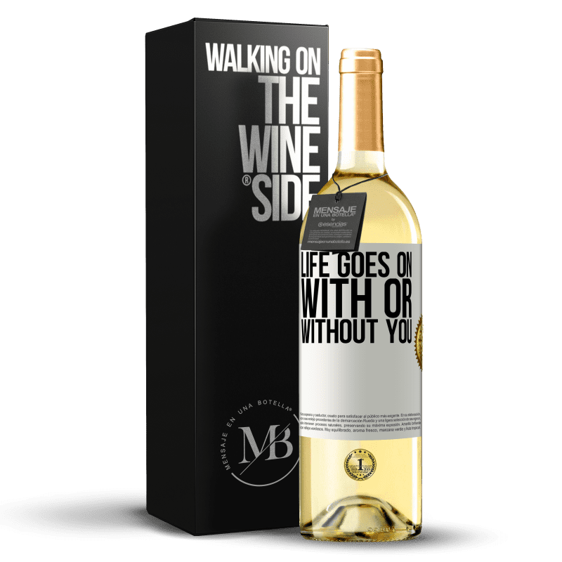 24,95 € Free Shipping | White Wine WHITE Edition Life goes on, with or without you White Label. Customizable label Young wine Harvest 2020 Verdejo