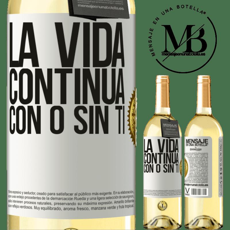24,95 € Envío gratis | Vino Blanco Edición WHITE La vida continua, con o sin ti Etiqueta Blanca. Etiqueta personalizable Vino joven Cosecha 2020 Verdejo