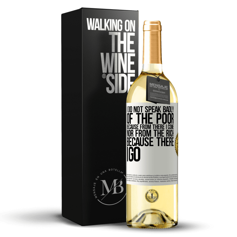 24,95 € Free Shipping | White Wine WHITE Edition I do not speak badly of the poor, because from there I come, nor from the rich, because there I go White Label. Customizable label Young wine Harvest 2020 Verdejo