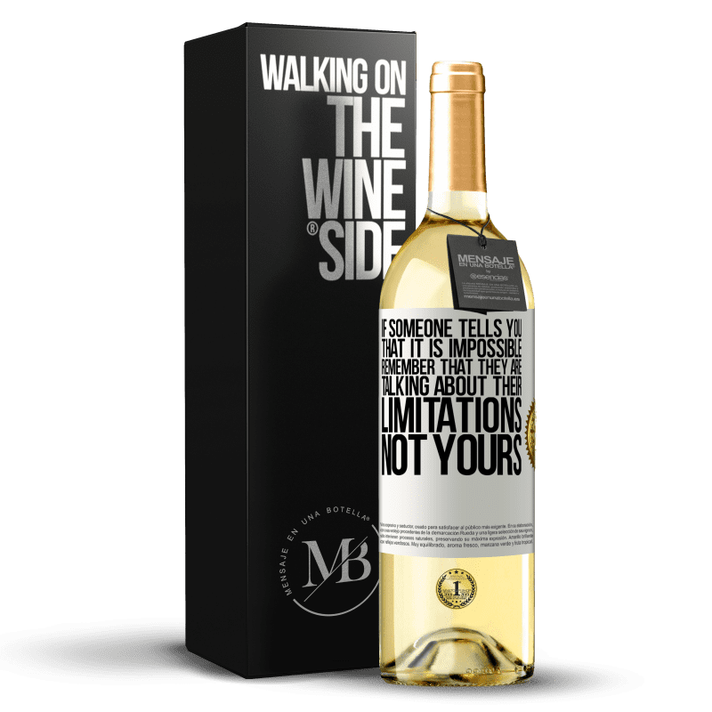 24,95 € Free Shipping   White Wine WHITE Edition If someone tells you that it is impossible, remember that they are talking about their limitations, not yours White Label. Customizable label Young wine Harvest 2020 Verdejo