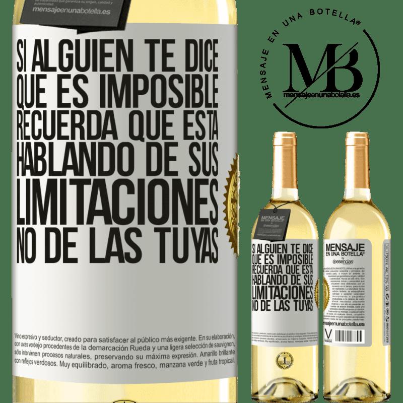 24,95 € Envío gratis | Vino Blanco Edición WHITE Si alguien te dice que es imposible, recuerda que está hablando de sus limitaciones, no de las tuyas Etiqueta Blanca. Etiqueta personalizable Vino joven Cosecha 2020 Verdejo