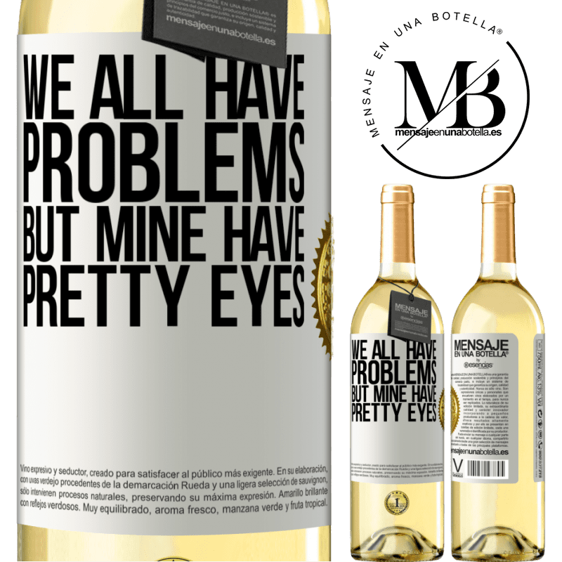 24,95 € Free Shipping | White Wine WHITE Edition We all have problems, but mine have pretty eyes White Label. Customizable label Young wine Harvest 2020 Verdejo