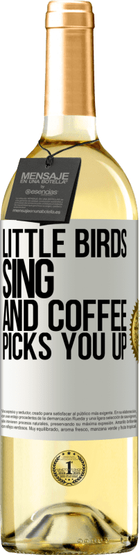 «Little birds sing and coffee picks you up» WHITE Edition