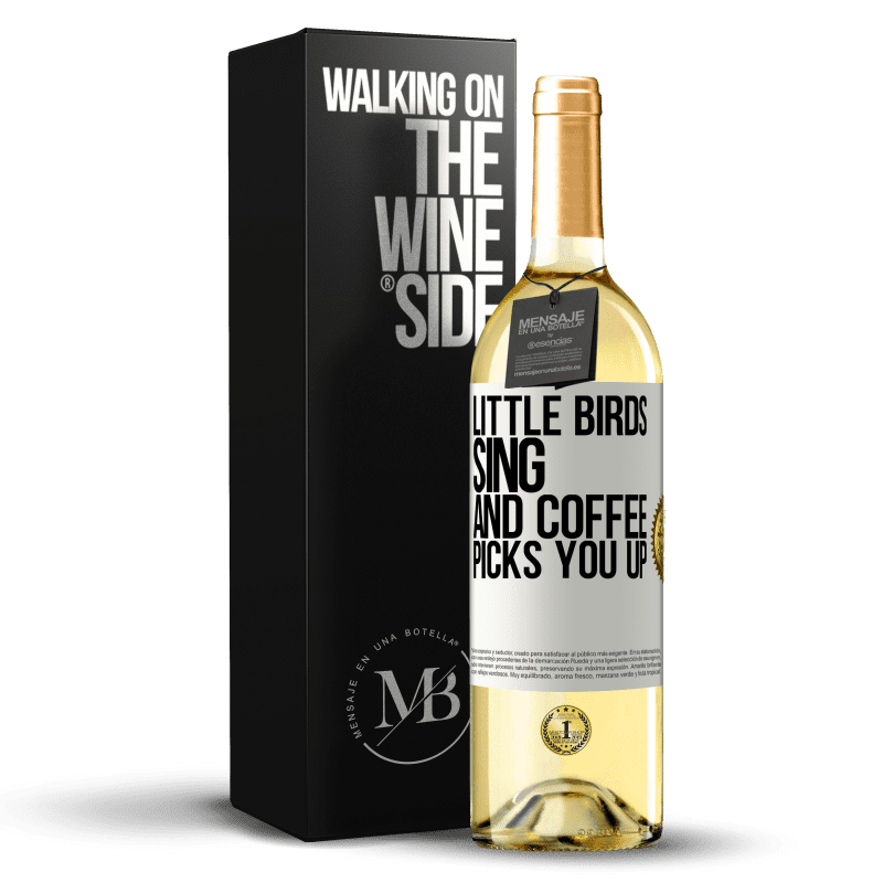 24,95 € Free Shipping   White Wine WHITE Edition Little birds sing and coffee picks you up White Label. Customizable label Young wine Harvest 2020 Verdejo