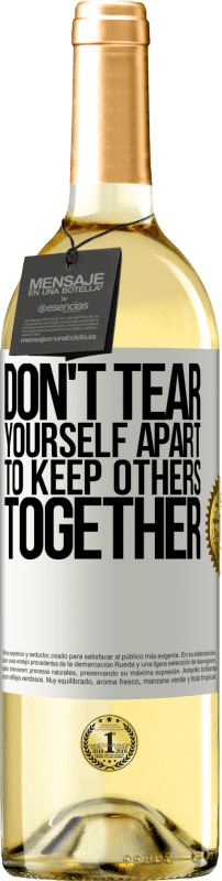 24,95 € Free Shipping   White Wine WHITE Edition Don't tear yourself apart to keep others together White Label. Customizable label Young wine Harvest 2020 Verdejo