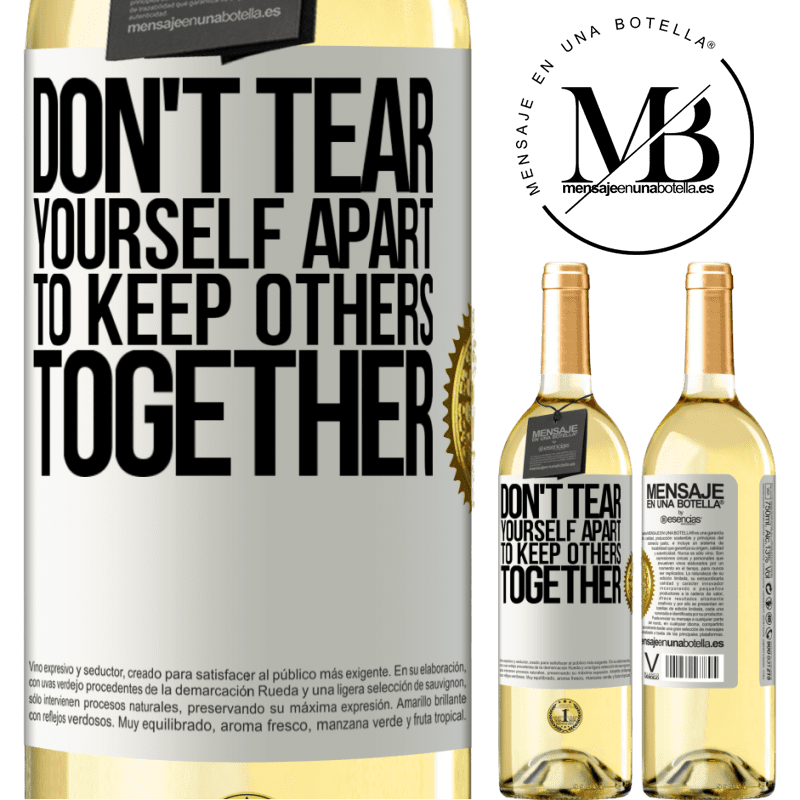 24,95 € Free Shipping | White Wine WHITE Edition Don't tear yourself apart to keep others together White Label. Customizable label Young wine Harvest 2020 Verdejo