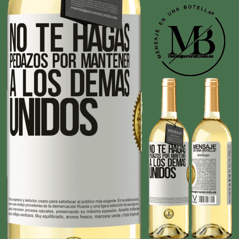24,95 € Envío gratis   Vino Blanco Edición WHITE No te hagas pedazos por mantener a los demas unidos Etiqueta Blanca. Etiqueta personalizable Vino joven Cosecha 2020 Verdejo