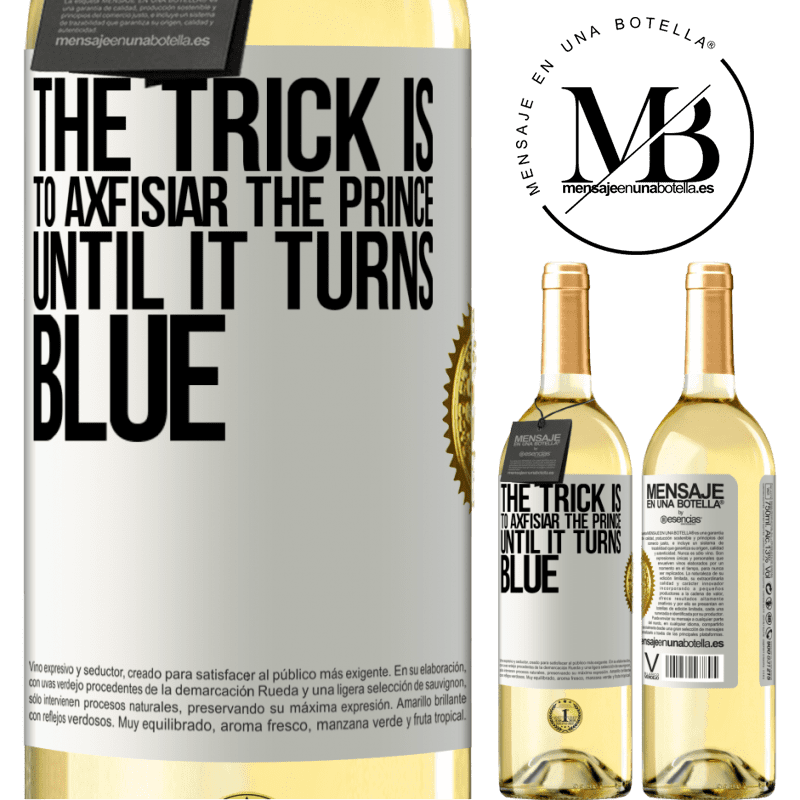 24,95 € Free Shipping | White Wine WHITE Edition The trick is to axfisiar the prince until it turns blue White Label. Customizable label Young wine Harvest 2020 Verdejo