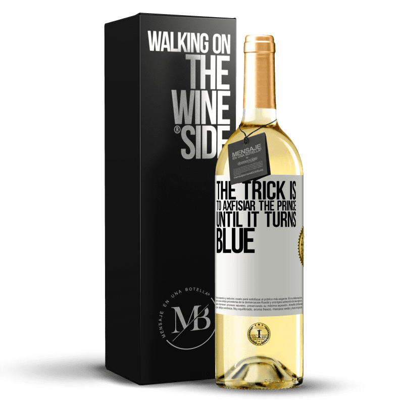 24,95 € Free Shipping   White Wine WHITE Edition The trick is to axfisiar the prince until it turns blue White Label. Customizable label Young wine Harvest 2020 Verdejo