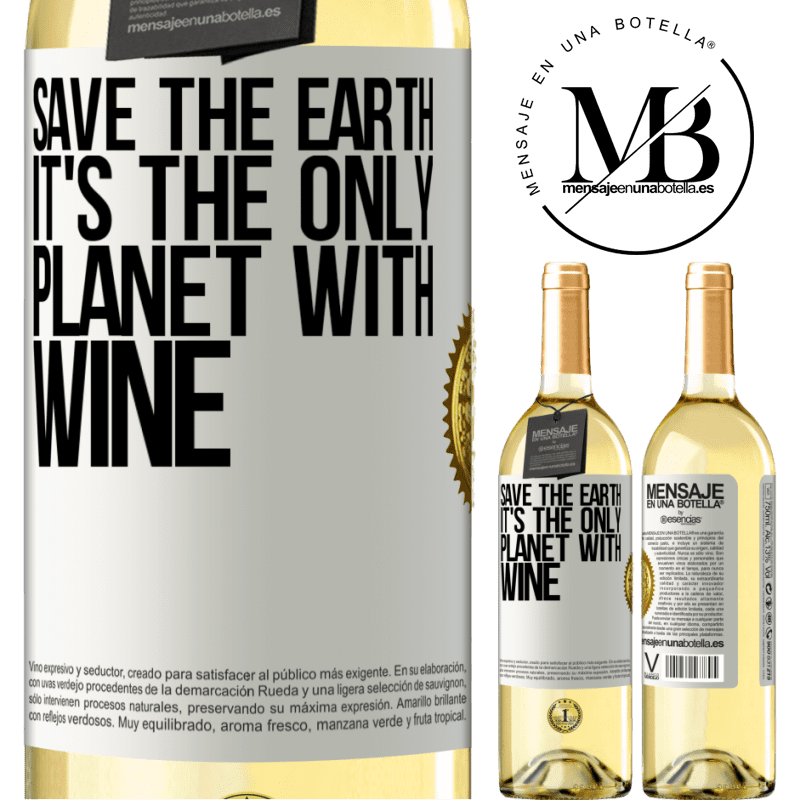 24,95 € Free Shipping | White Wine WHITE Edition Save the earth. It's the only planet with wine White Label. Customizable label Young wine Harvest 2020 Verdejo