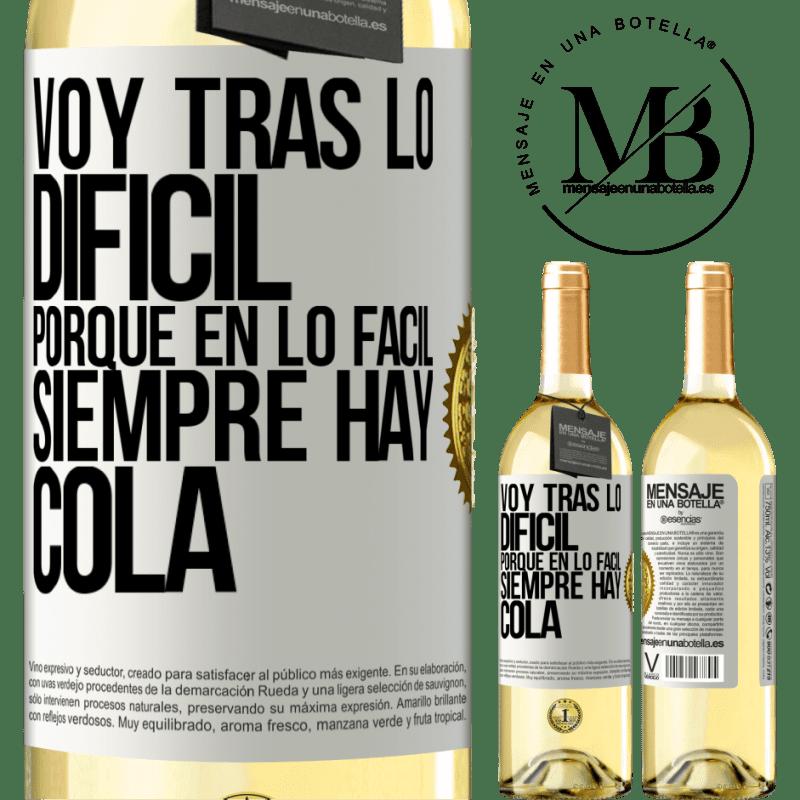 24,95 € Envío gratis | Vino Blanco Edición WHITE Voy tras lo difícil, porque en la lo fácil siempre hay cola Etiqueta Blanca. Etiqueta personalizable Vino joven Cosecha 2020 Verdejo