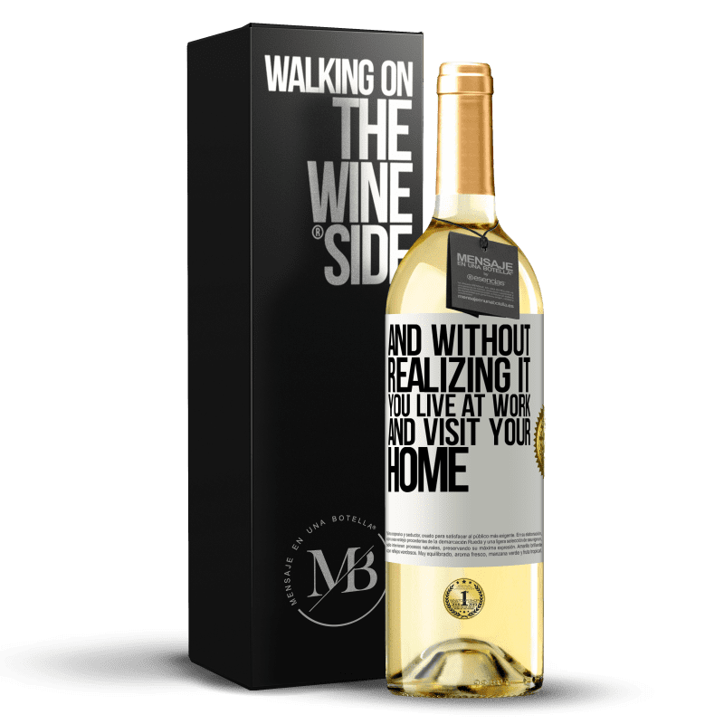 24,95 € Free Shipping | White Wine WHITE Edition And without realizing it, you live at work and visit your home White Label. Customizable label Young wine Harvest 2020 Verdejo